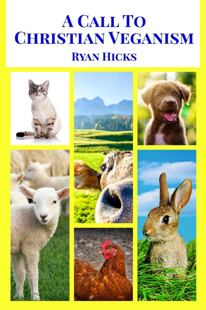 A Call To Christian Veganism By Ryan Hicks